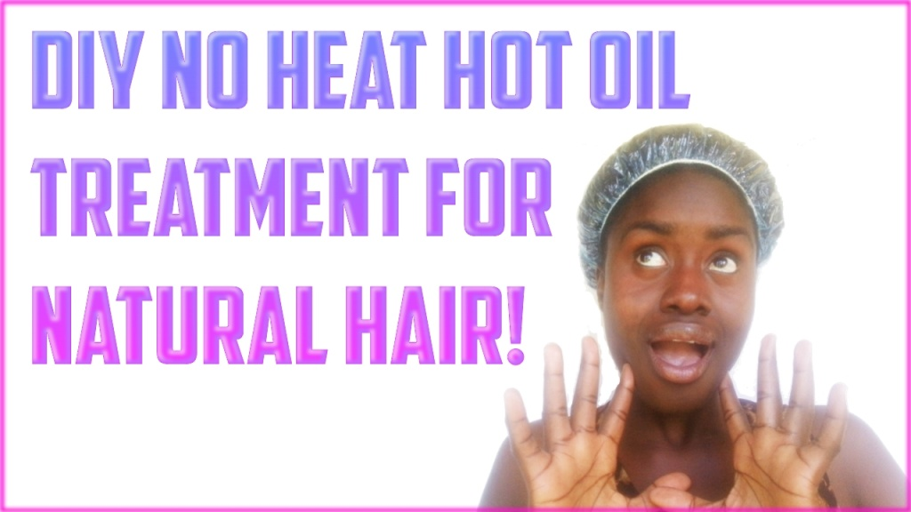 hot oil treatment video natural hairstyles